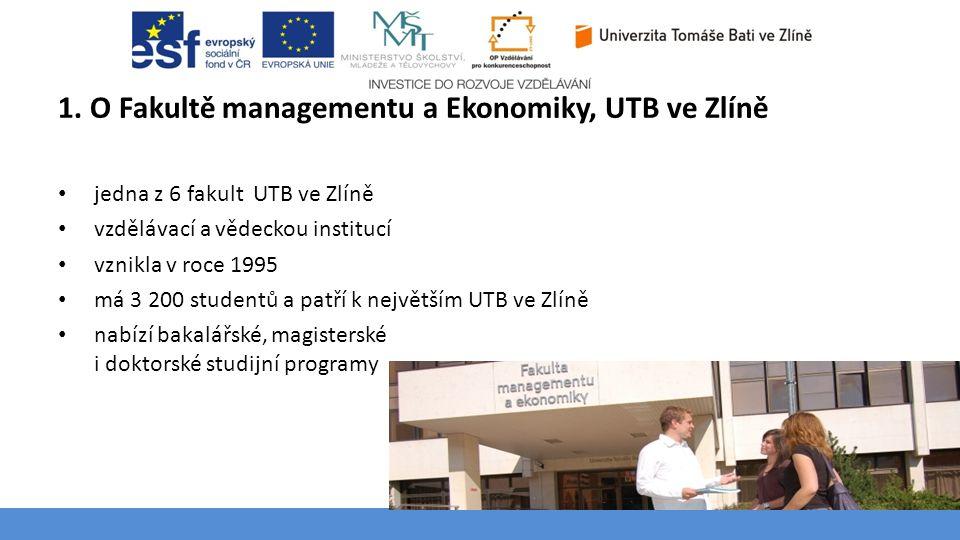 1. O Fakultě managementu a Ekonomiky, UTB ve Zlíně