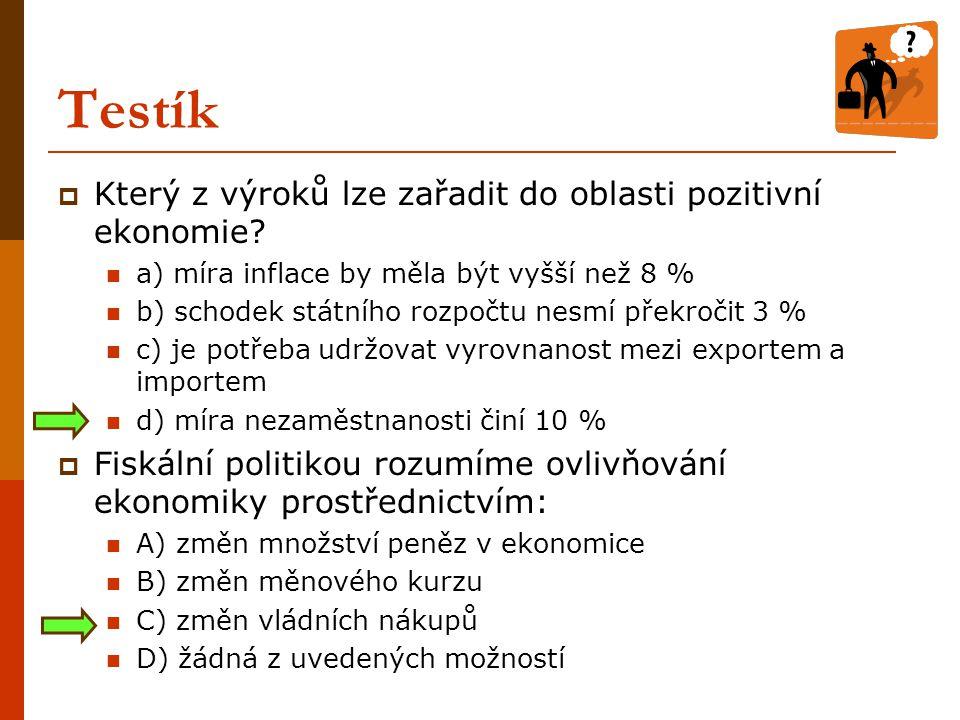 Testík Který z výroků lze zařadit do oblasti pozitivní ekonomie