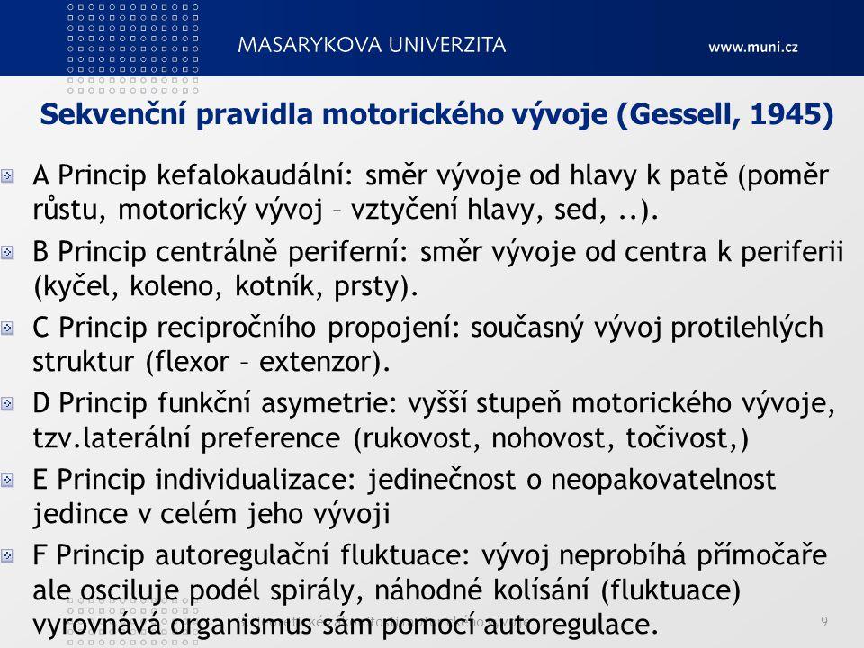 Sekvenční pravidla motorického vývoje (Gessell, 1945)