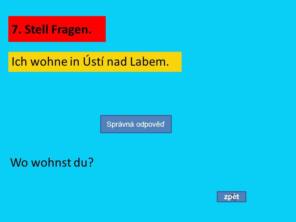 Ich wohne in Ústí nad Labem.