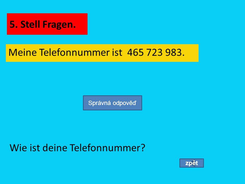 Meine Telefonnummer ist 465 723 983.