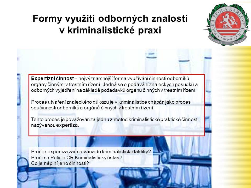 Formy využití odborných znalostí v kriminalistické praxi