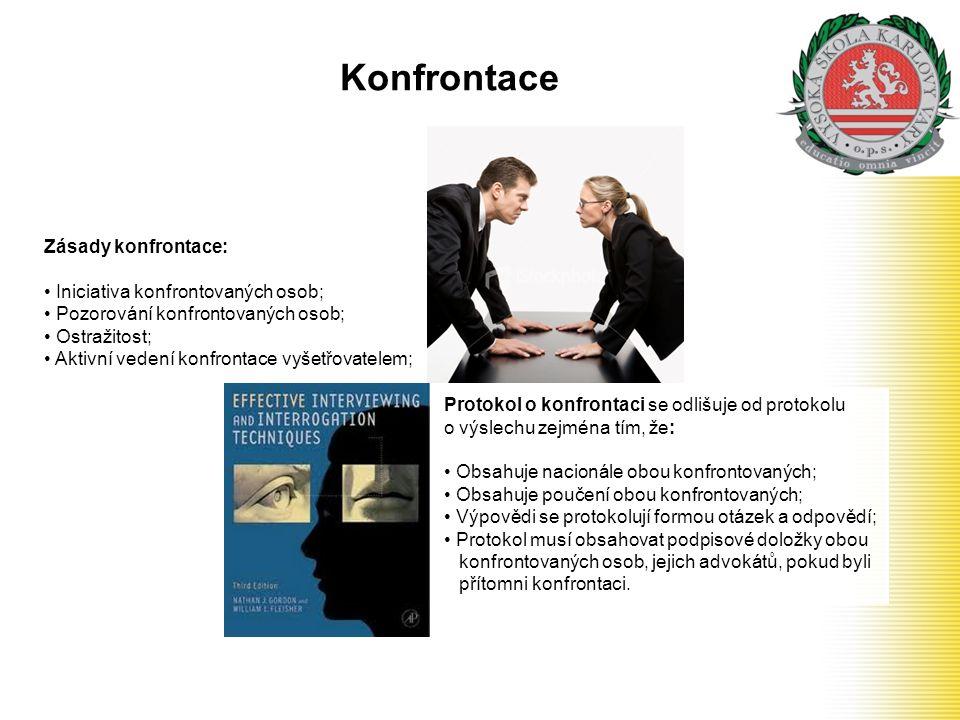 Konfrontace Zásady konfrontace: Iniciativa konfrontovaných osob;