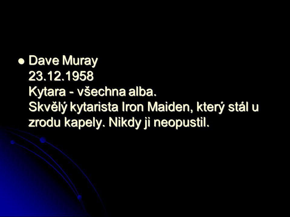 Dave Muray 23. 12. 1958 Kytara - všechna alba
