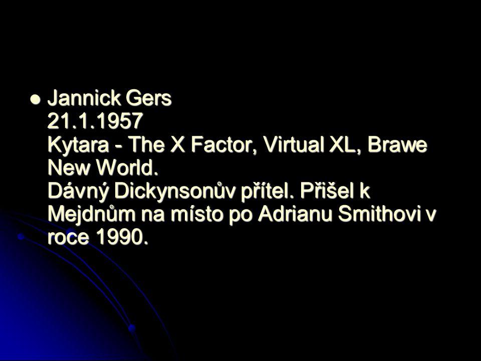 Jannick Gers 21.1.1957 Kytara - The X Factor, Virtual XL, Brawe New World.