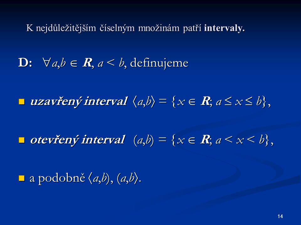 K nejdůležitějším číselným množinám patří intervaly.