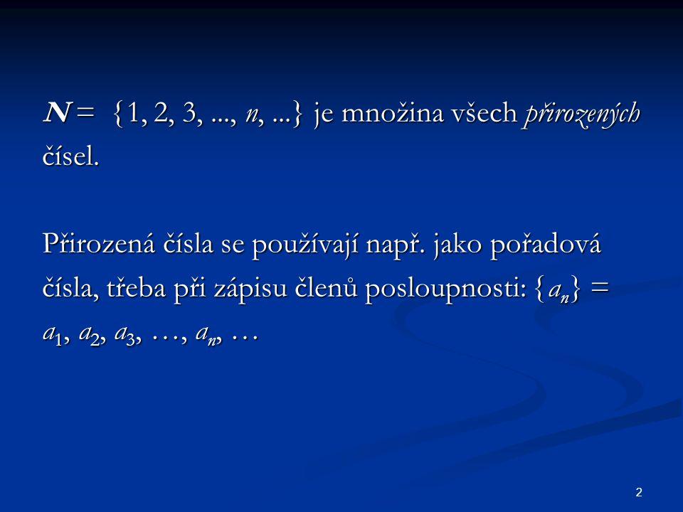 N = 1, 2, 3, ..., n, ...} je množina všech přirozených