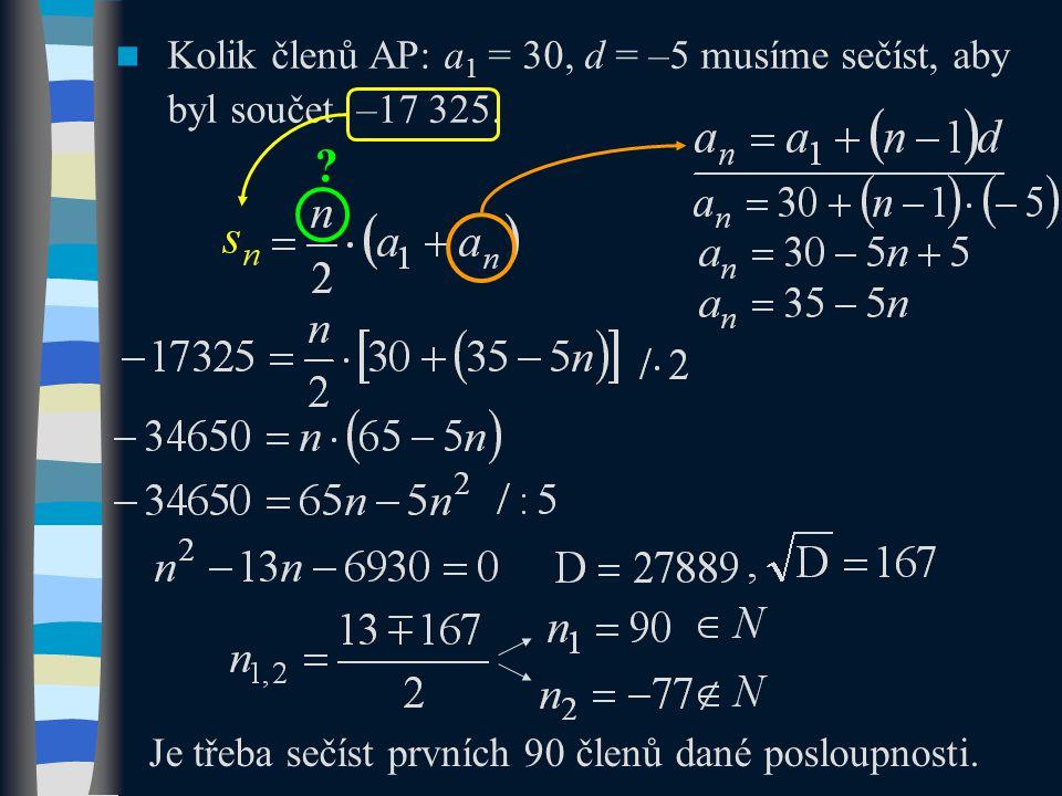 Kolik členů AP: a1 = 30, d = –5 musíme sečíst, aby byl součet –17 325.