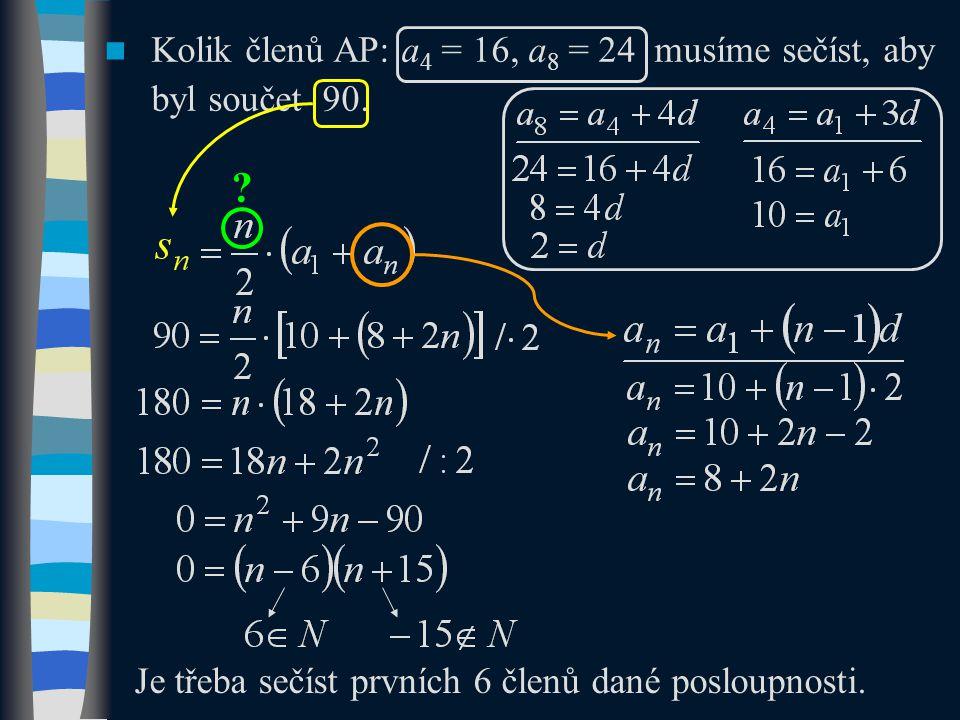 Kolik členů AP: a4 = 16, a8 = 24 musíme sečíst, aby byl součet 90.
