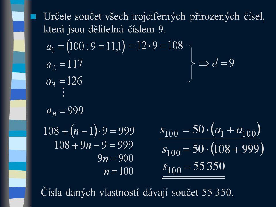 Určete součet všech trojciferných přirozených čísel, která jsou dělitelná číslem 9.