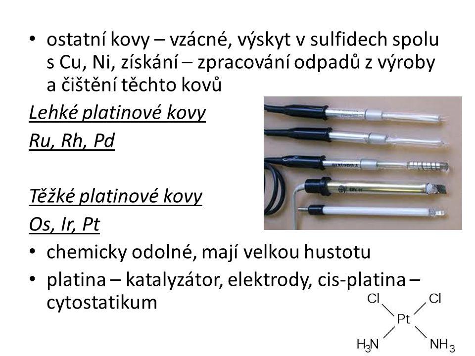 ostatní kovy – vzácné, výskyt v sulfidech spolu s Cu, Ni, získání – zpracování odpadů z výroby a čištění těchto kovů