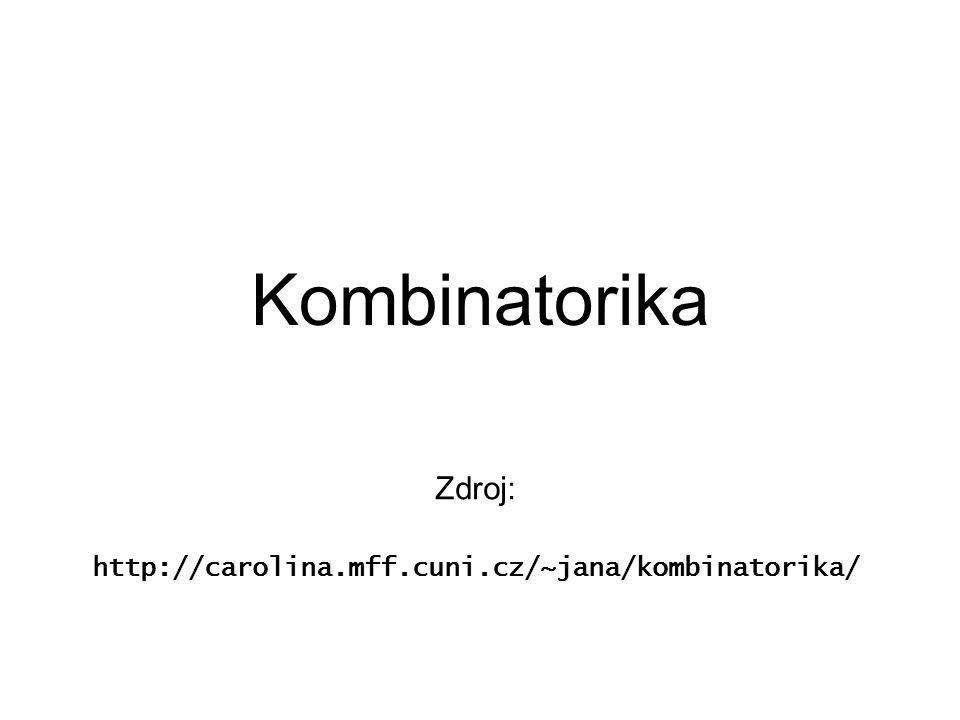 Zdroj: http://carolina.mff.cuni.cz/~jana/kombinatorika/