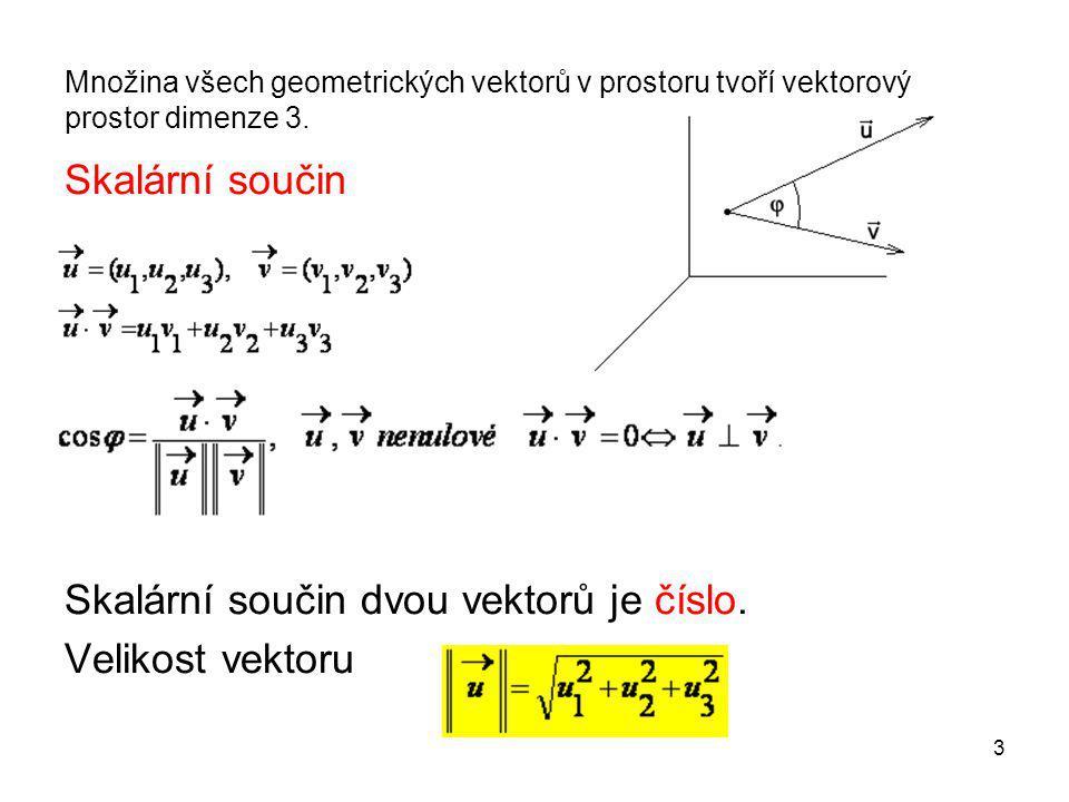 Skalární součin dvou vektorů je číslo. Velikost vektoru