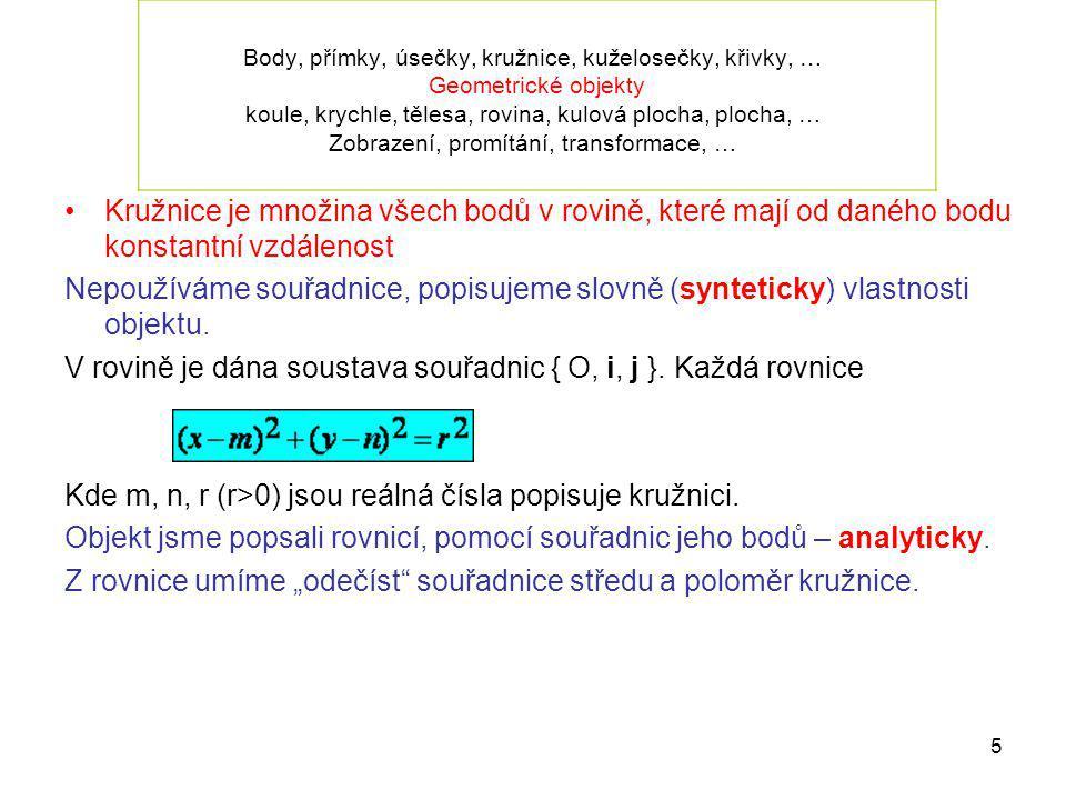 V rovině je dána soustava souřadnic { O, i, j }. Každá rovnice