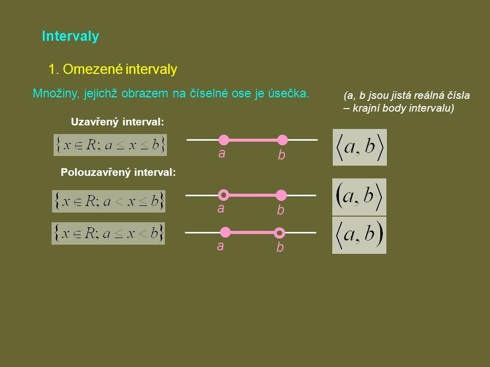 Intervaly 1. Omezené intervaly a b a b a b