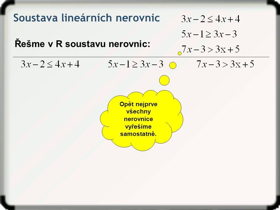 Opět nejprve všechny nerovnice vyřešíme samostatně.