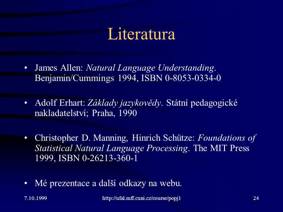 Literatura James Allen: Natural Language Understanding. Benjamin/Cummings 1994, ISBN 0-8053-0334-0.