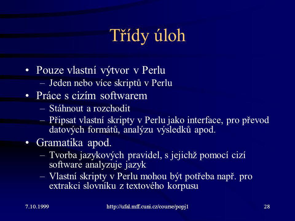 Třídy úloh Pouze vlastní výtvor v Perlu Práce s cizím softwarem