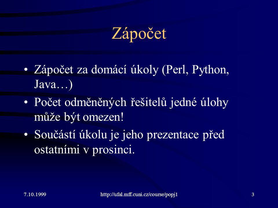 Zápočet Zápočet za domácí úkoly (Perl, Python, Java…)