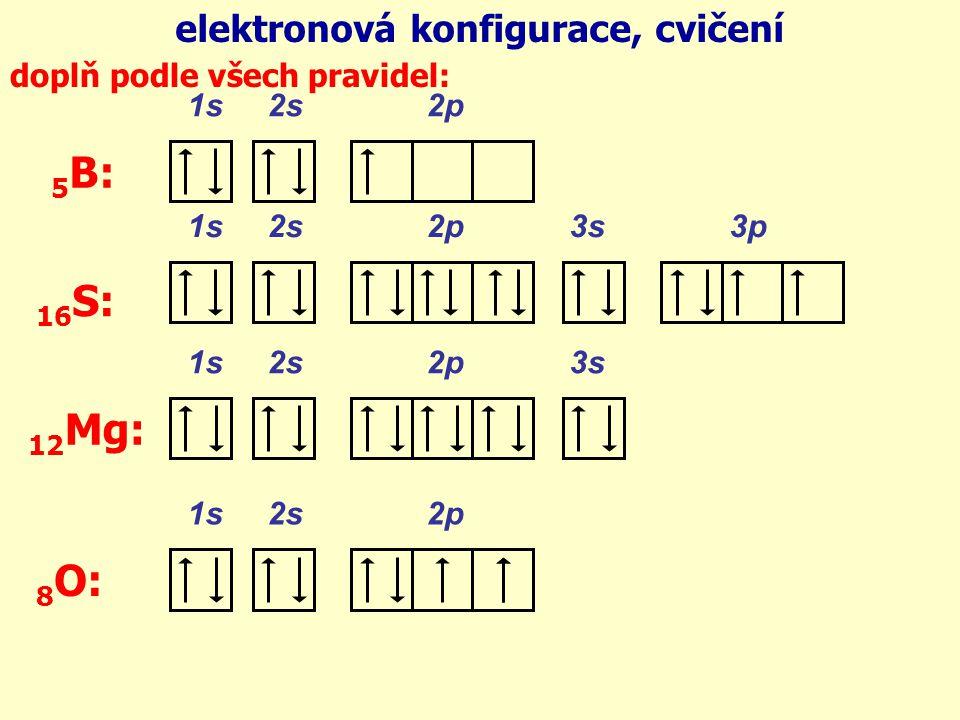 5B: 16S: 12Mg: 8O: elektronová konfigurace, cvičení