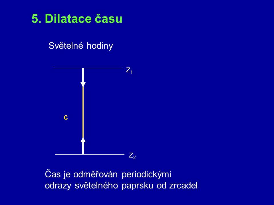 5. Dilatace času Světelné hodiny Čas je odměřován periodickými