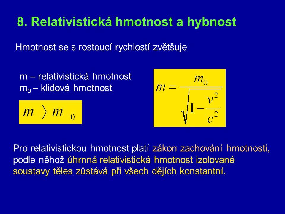 8. Relativistická hmotnost a hybnost
