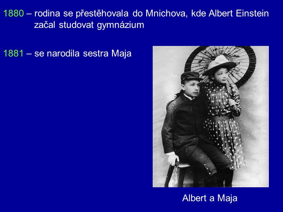 1880 – rodina se přestěhovala do Mnichova, kde Albert Einstein