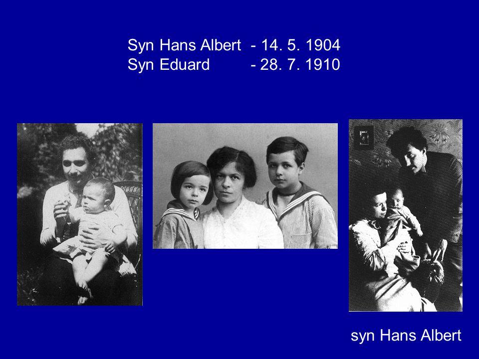 Syn Hans Albert - 14. 5. 1904 Syn Eduard - 28. 7. 1910 syn Hans Albert