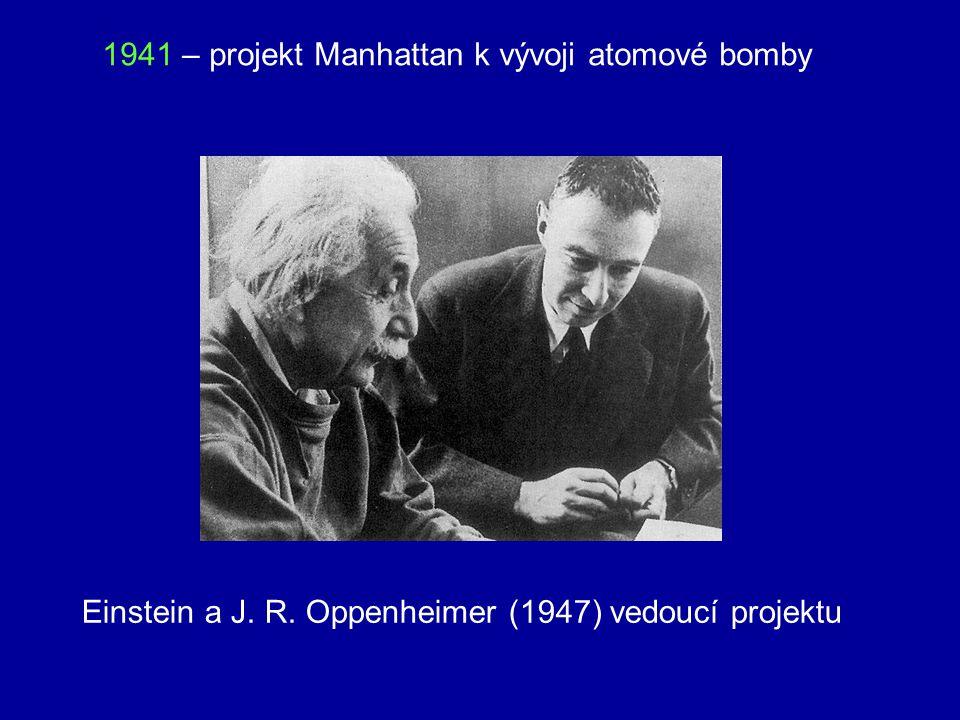 1941 – projekt Manhattan k vývoji atomové bomby