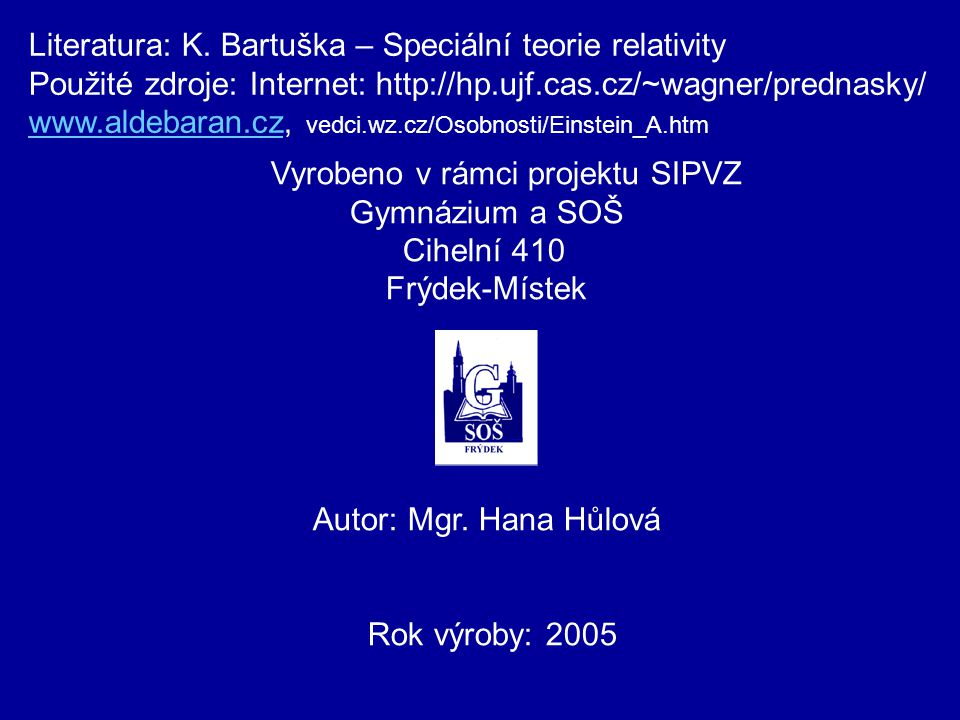 Literatura: K. Bartuška – Speciální teorie relativity