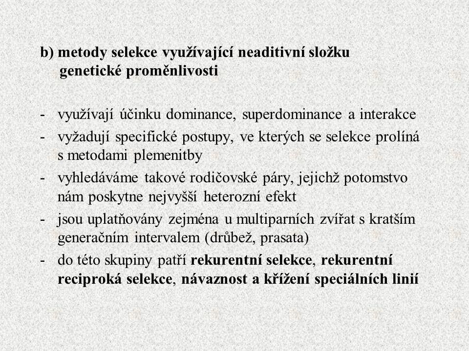b) metody selekce využívající neaditivní složku genetické proměnlivosti