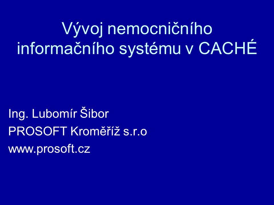 Vývoj nemocničního informačního systému v CACHÉ
