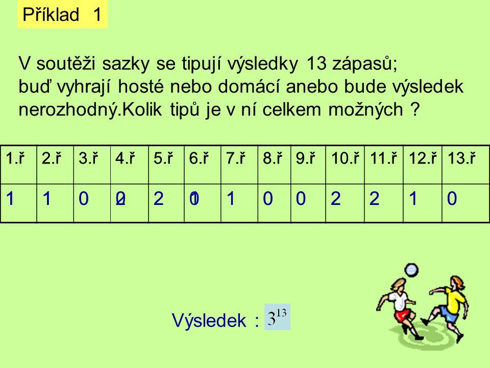 V soutěži sazky se tipují výsledky 13 zápasů;