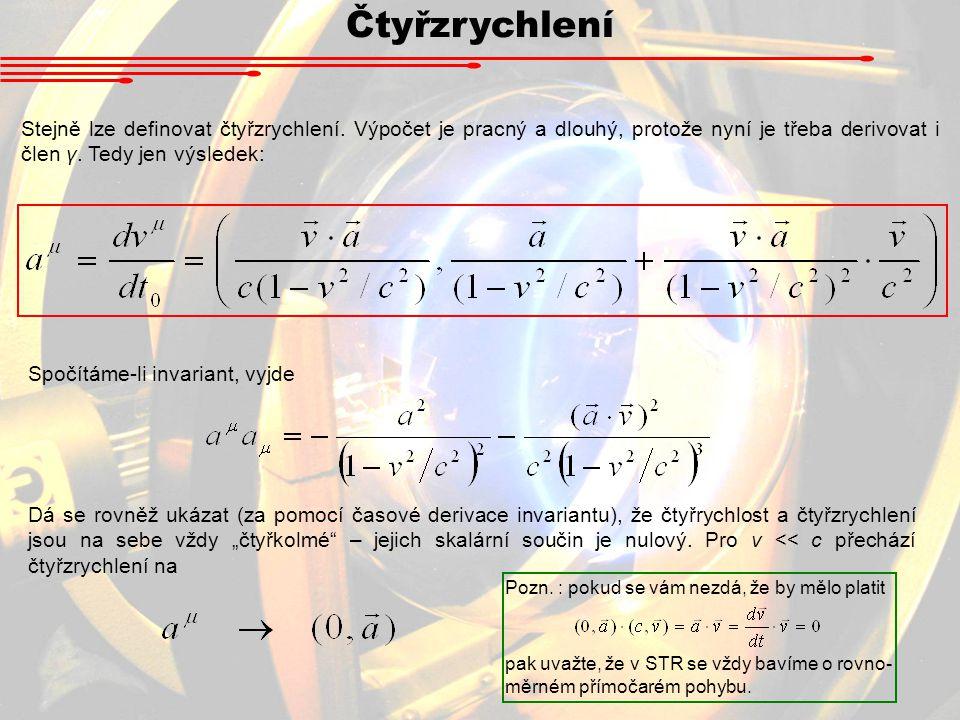 Čtyřzrychlení Stejně lze definovat čtyřzrychlení. Výpočet je pracný a dlouhý, protože nyní je třeba derivovat i člen γ. Tedy jen výsledek: