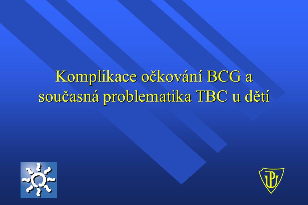 Komplikace očkování BCG a současná problematika TBC u dětí