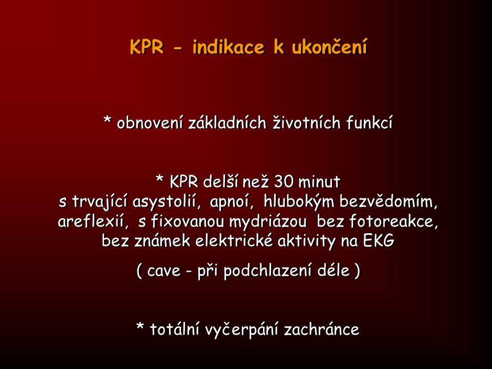 KPR - indikace k ukončení