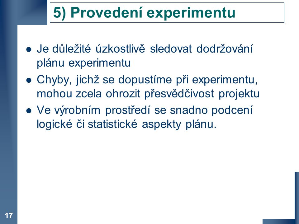 5) Provedení experimentu