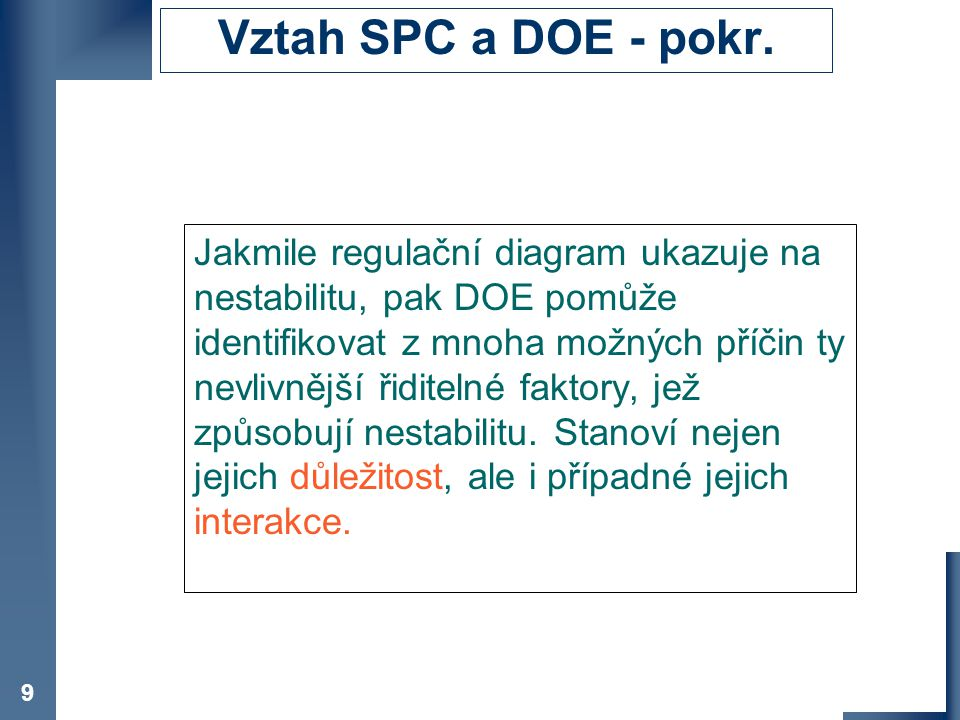 Vztah SPC a DOE - pokr. Co je DOE.