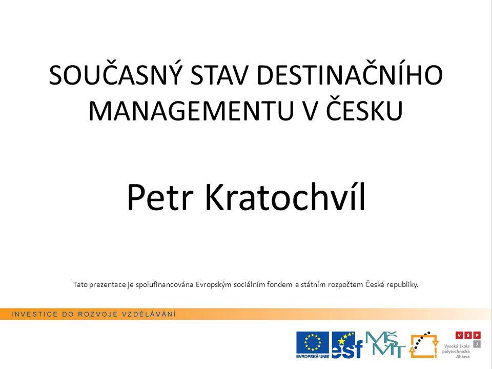 SOUČASNÝ STAV DESTINAČNÍHO MANAGEMENTU V ČESKU