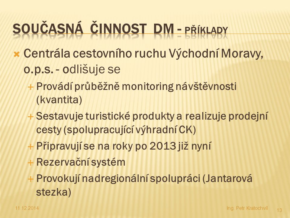 Současná činnost DM - příklady