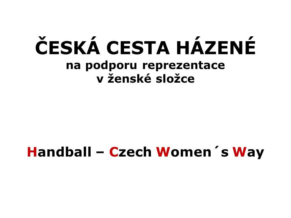 ČESKÁ CESTA HÁZENÉ na podporu reprezentace v ženské složce