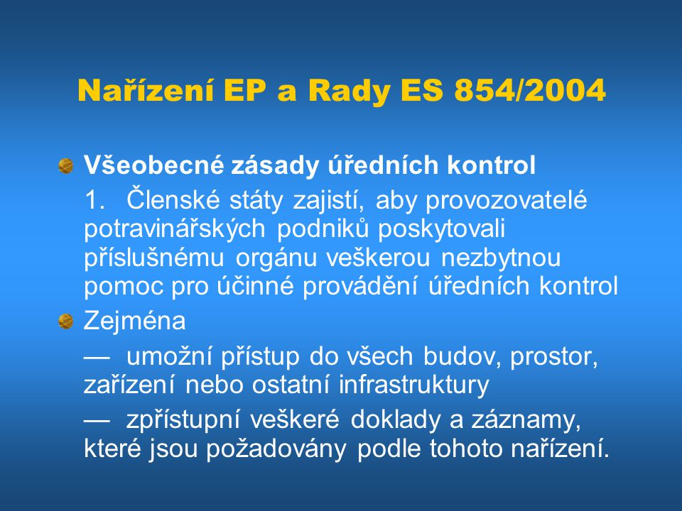 Nařízení EP a Rady ES 854/2004 Všeobecné zásady úředních kontrol