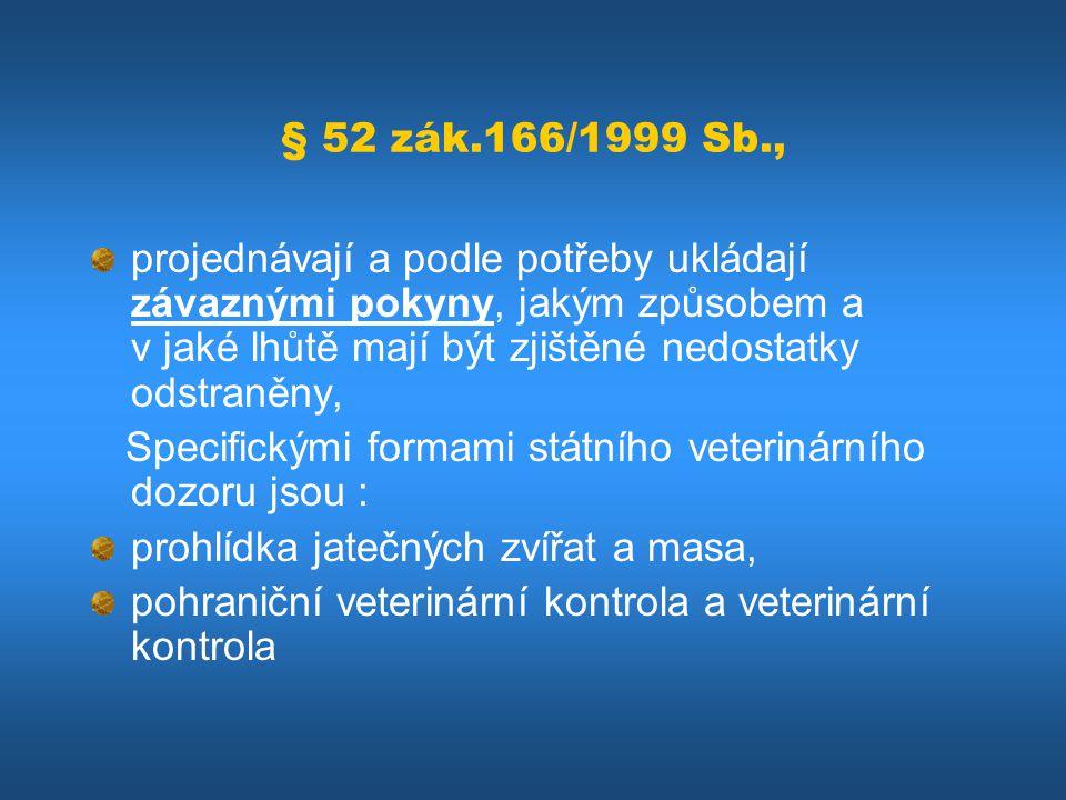 § 52 zák.166/1999 Sb.,
