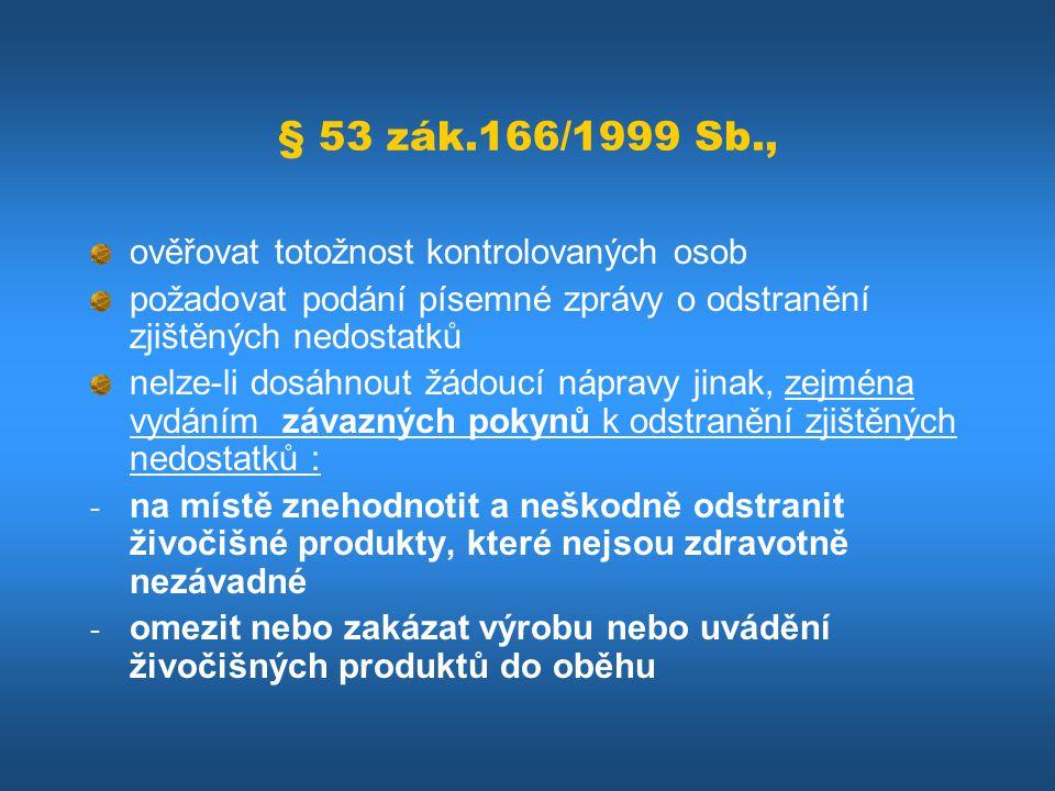 § 53 zák.166/1999 Sb., ověřovat totožnost kontrolovaných osob