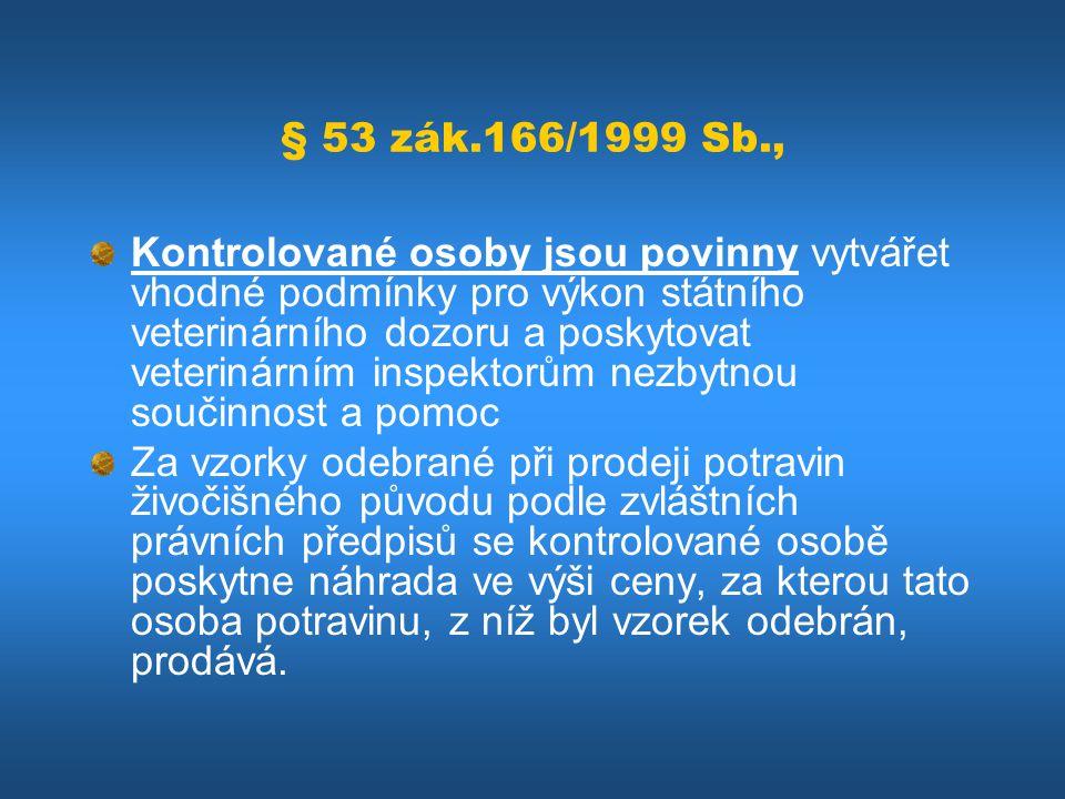 § 53 zák.166/1999 Sb.,