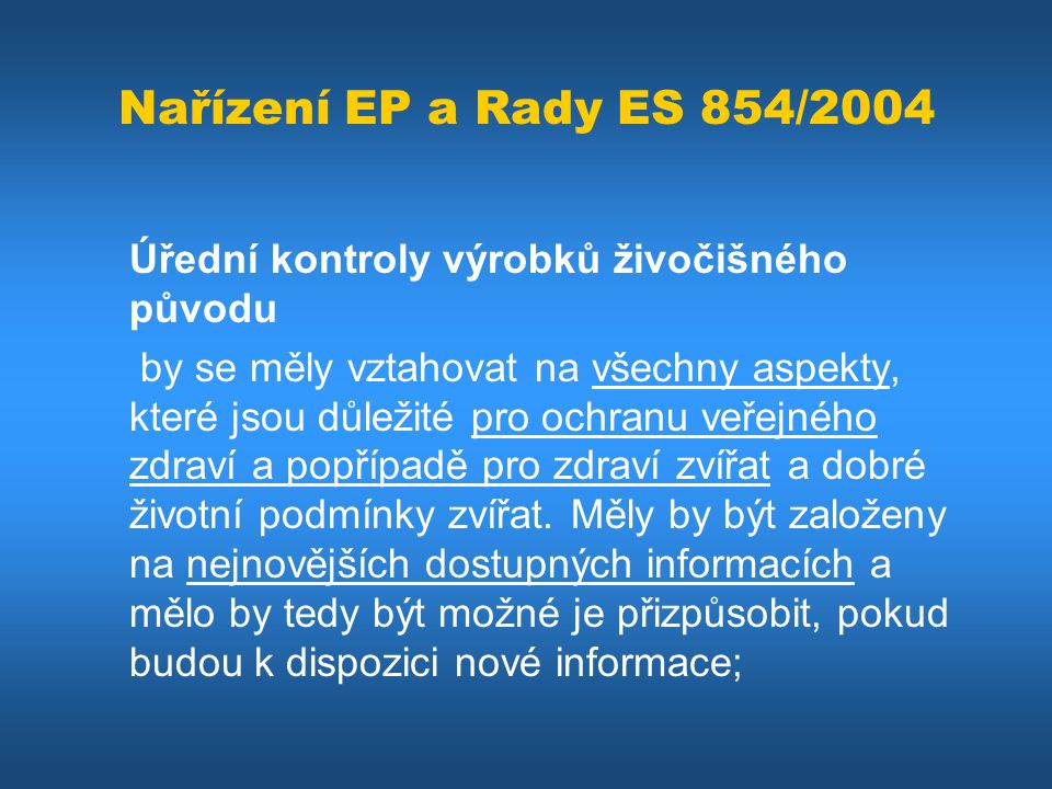 Nařízení EP a Rady ES 854/2004 Úřední kontroly výrobků živočišného původu.