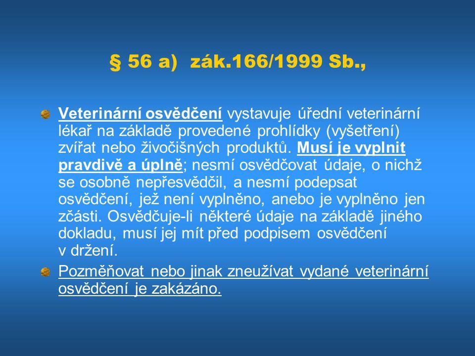 § 56 a) zák.166/1999 Sb.,