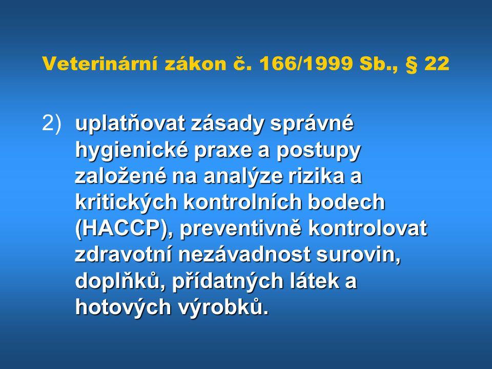 Veterinární zákon č. 166/1999 Sb., § 22