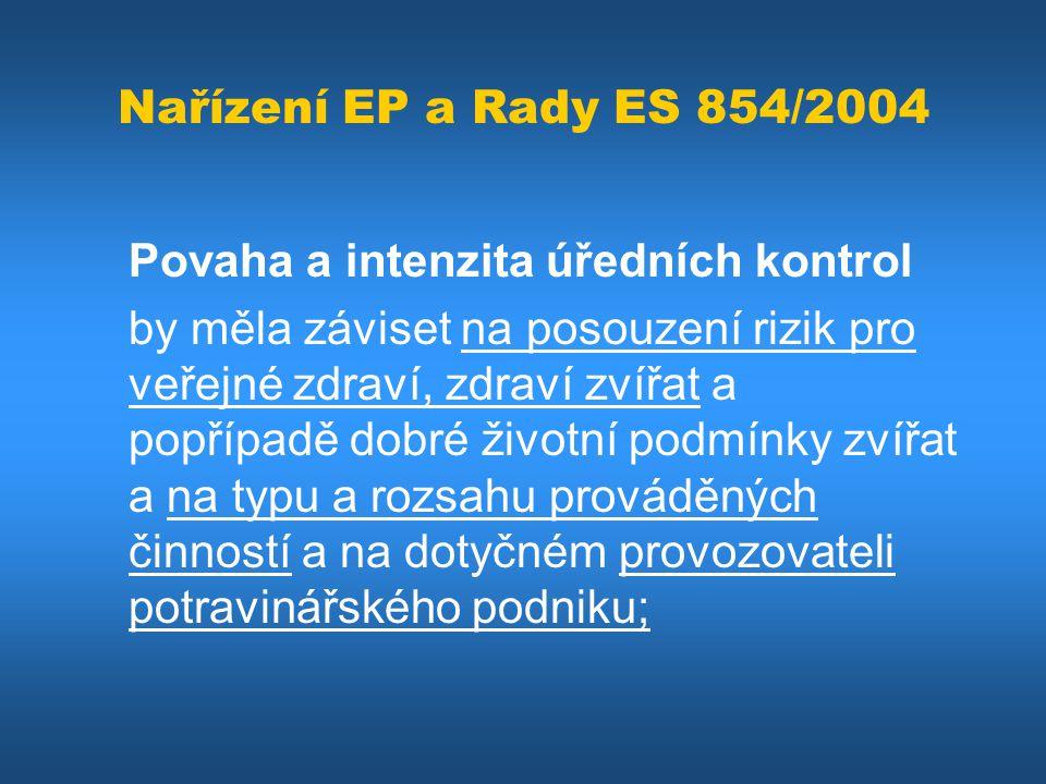 Nařízení EP a Rady ES 854/2004 Povaha a intenzita úředních kontrol.