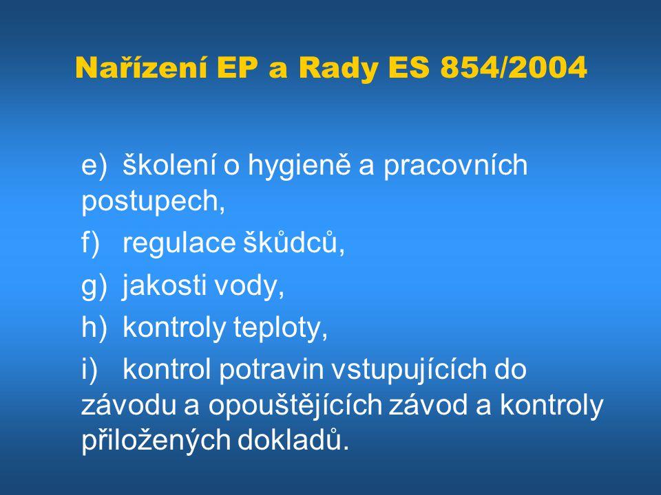 Nařízení EP a Rady ES 854/2004 e) školení o hygieně a pracovních postupech, f) regulace škůdců, g) jakosti vody,
